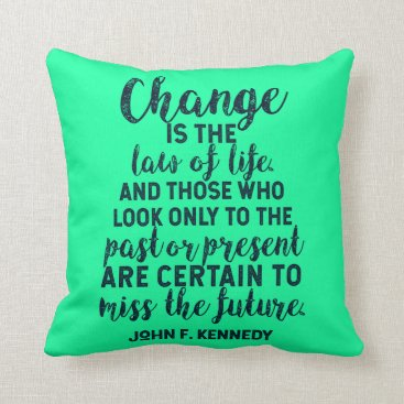 Lawyer Themed JFK Quote on Change Throw Pillow
