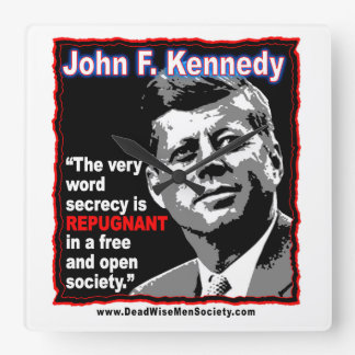 JFK Quote, secrecy is REPUGNANT in a free society Square Wall Clock