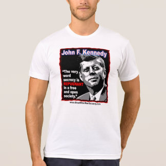 JFK Quote Secrecy is REPUGNANT in a free society T-Shirt