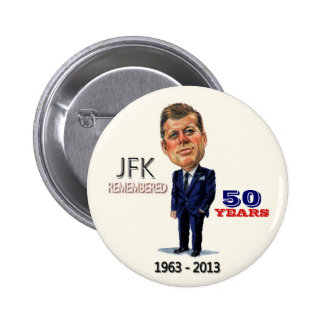 JFK REMEMBERED 2 INCH ROUND BUTTON