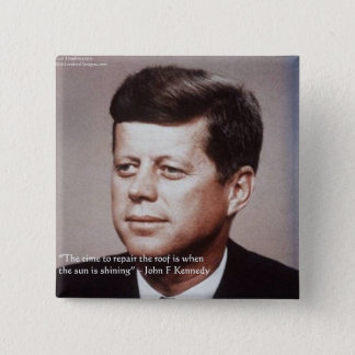 JFK Repair The Roof Famous Quote Button