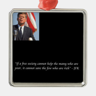 JFK Saving The Rich & Poor Quote Christmas Ornaments