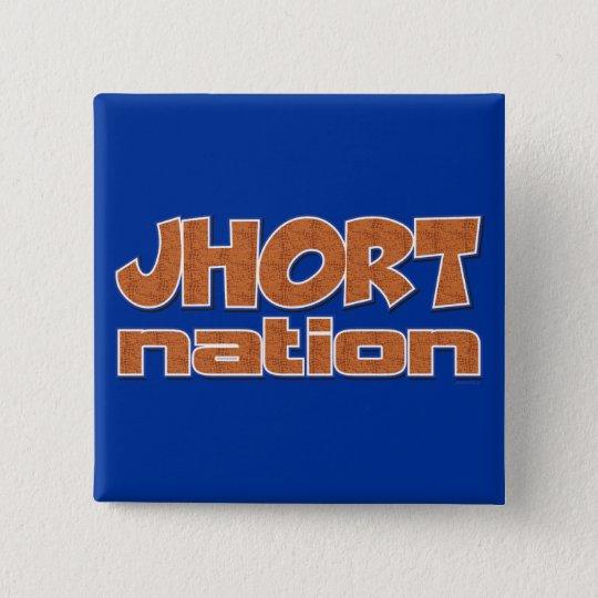 Jhort Nation Pinback Button