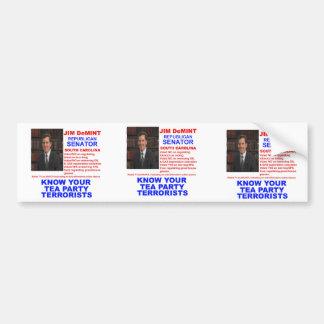 Jim DeMint - Tea Party Terrorist -South Carolina Bumper Stickers