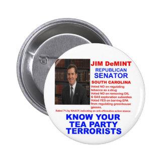 Jim DeMint - Tea Party Terrorist -South Carolina Pinback Button