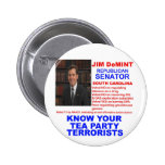 Jim DeMint - terrorista de la fiesta del té - Caro Pins