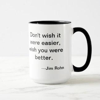 Jim Rohn ease Mug