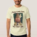 Jimmy Crack Corn, And I Don't Care Tee Shirt