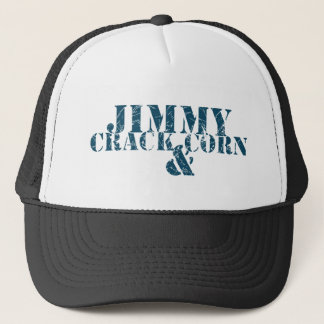 Jimmy Crack Corn and Trucker Hat