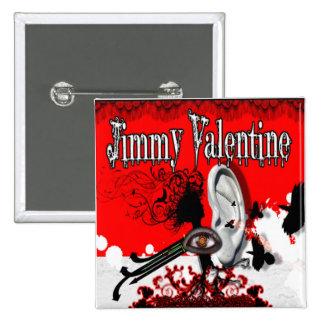 Jimmy Valentine Pinback Buttons