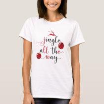 jingle all the way T-Shirt
