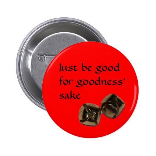 jingle bells copy, Just be good for goodness' sake Pin