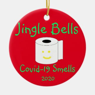 Jingle Bells, Covid-19 Smells Ceramic Ornament