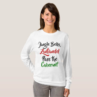 Jingle Bells, Zinfandel, Pass the Cabernet T-Shirt