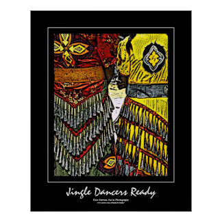 Jingle Dancers Ready Black Border Poster