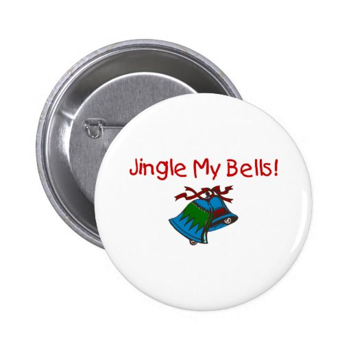 Jingle My Bells Pinback Buttons