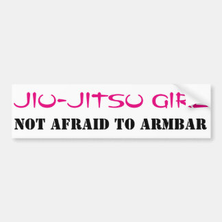Jiu-Jitsu Girl Not Afraid to ArmBar Bumper Sticker