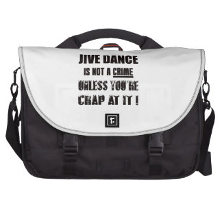 Jive dance is not a crime computer bag
