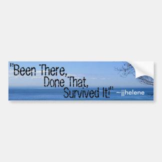 "jjhélène Quote ""Been There, ...  Bumper Sticker"