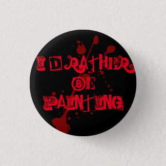 JK16 APPAREL - I'd rather be painting Button