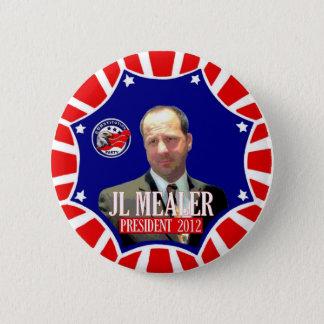 JL Mealer for President 2012 Pinback Button