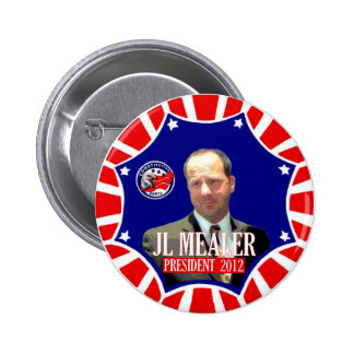 JL Mealer para el presidente 2012 Pins