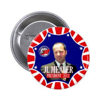 JL Mealer para el presidente 2012 Pin Redondo De 2 Pulgadas