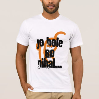 Jo Bole So Nihal... T-Shirt