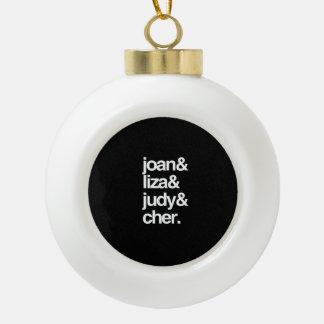 Joan Liza Judy and Cher Ceramic Ball Christmas Ornament