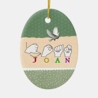 JOAN NAME ASL FINGER SPELLED FEMALE SIGN Double-Sided OVAL CERAMIC CHRISTMAS ORNAMENT