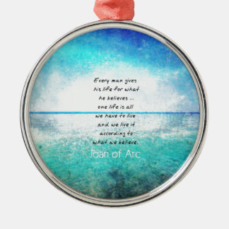 Joan of Arc COURAGE Quote Round Metal Christmas Ornament