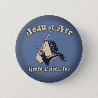 Joan of Arc Heard Voices Button