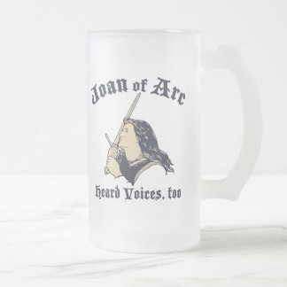 Joan of Arc Heard Voices Frosted Glass Beer Mug
