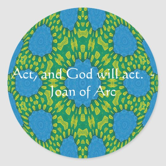 Joan of Arc Quote With Amazing Design Classic Round Sticker