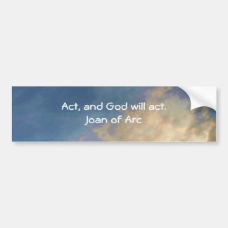 Joan of Arc Quote With Blue Sky Clouds Bumper Sticker