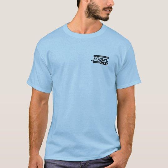 JoanMEfullsz T-Shirt