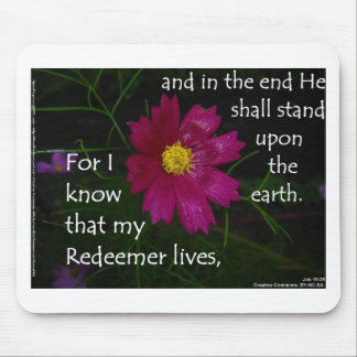 Job 19:25 I know that my Redeemer Lives! Mouse Pad