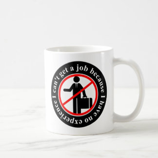 job-607701 UNEMPLOYMENT CAUSES NOT WORK EXPERIENCE Coffee Mug