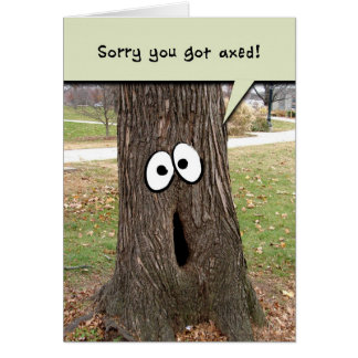 Job Loss Encouragement Funny Tree Greeting Card