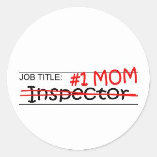 Job Mom Inspector Classic Round Sticker