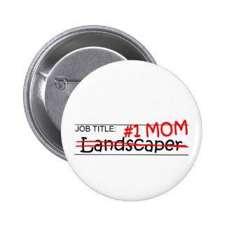 Job Mom Landscaper Button