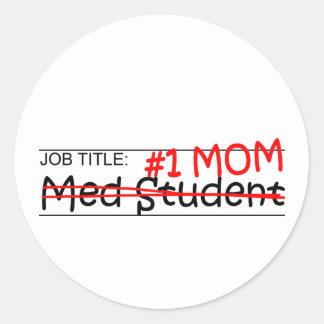Job Mom Med Student Classic Round Sticker