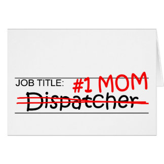 Job Title #1 Mom Dispatcher Card