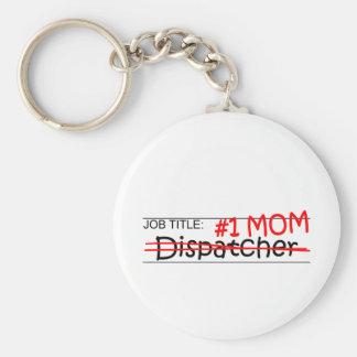 Job Title #1 Mom Dispatcher Keychains