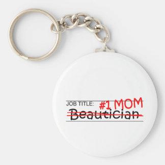 Job Title Mom Beautician Key Chains