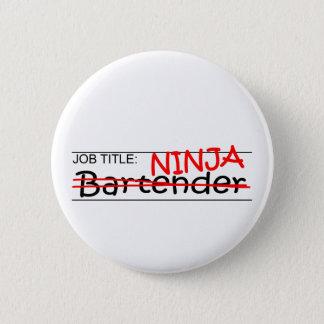 Job Title Ninja Bartender Pinback Button