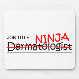 Job Title Ninja - Dermatologist Mouse Pad