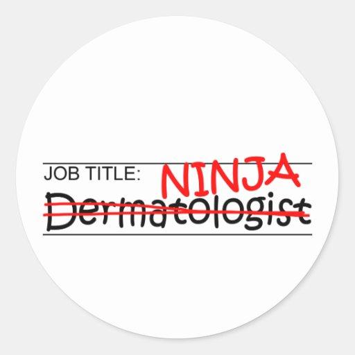 Job Title Ninja - Dermatologist Sticker