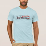 Job Title Ninja - Electrician T-Shirt