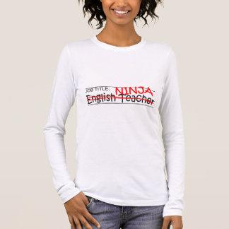 Job Title Ninja - Engl Teacher Long Sleeve T-Shirt